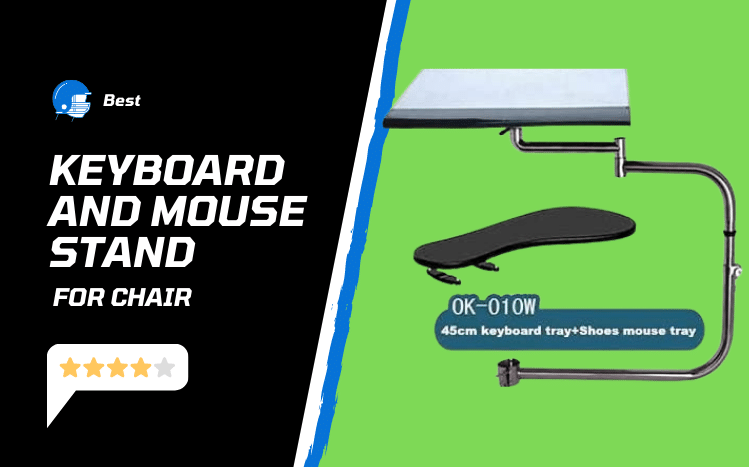 Best Keyboard and mouse stand for chair