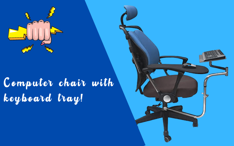 Best computer chair with keyboard tray