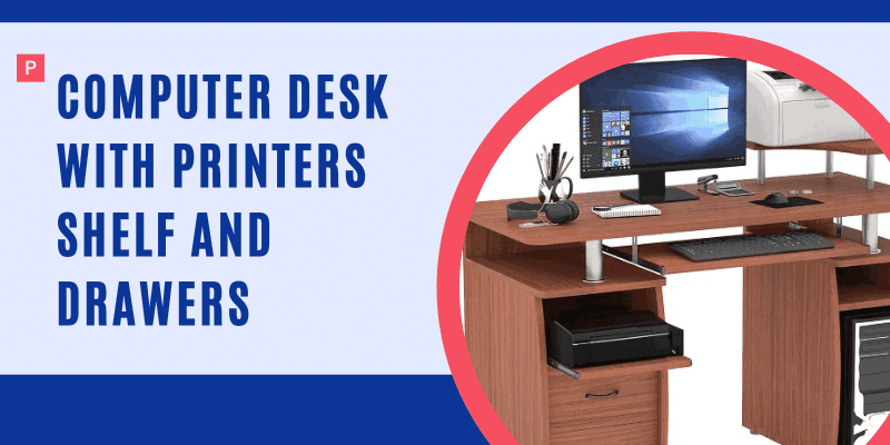 Computer desk with printers shelf and drawers