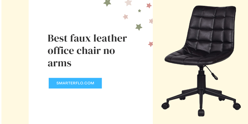 Best faux leather office chair no arms