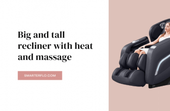 Best Big and tall recliner with heat and massage