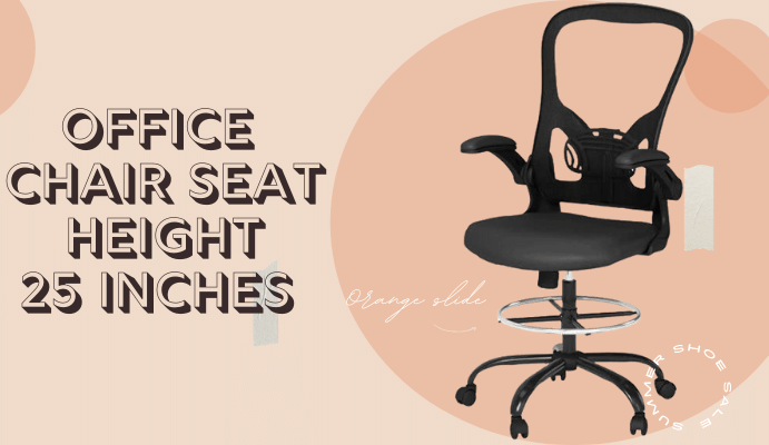 Best Office chair seat height 25 inches