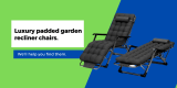 Top 5 best luxury padded garden recliner chairs in USA & UK of 2021