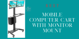 Best selling mobile computer cart with monitor mount of 2021